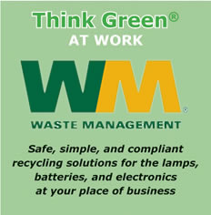Think Green at Work - Safe, simple, and compliant recycling solutions for the lamps, batteries, and electronics at your place of business